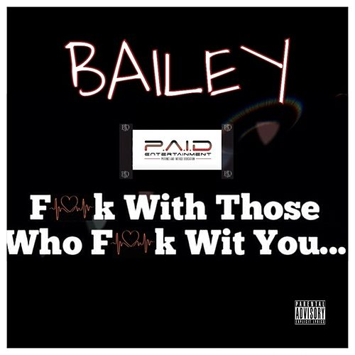F*ck With Those Who F*ck With You... - Single by Bailey