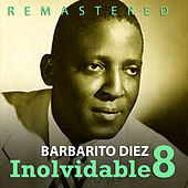Inolvidable 8 by Barbarito Diez