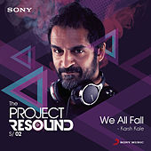 We All Fall by Karsh Kale
