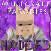 Minecraft Parodies (Modded) by J Rice