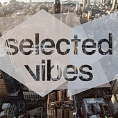 Selected Vibes, Vol. 1 by Various Artists