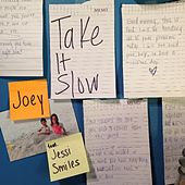 Take It Slow (feat. Jessi Smiles) by Joey
