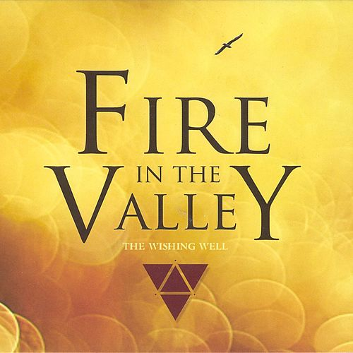 Fire in the Valley by Wishing Well
