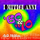 I mitici anni '60 e '70: 40 hits by Various Artists