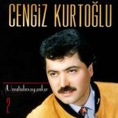 Unutulmayanlar, Vol. 2 by Cengiz Kurtoğlu