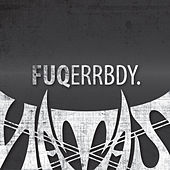 Fuqerrbdy. by Natas