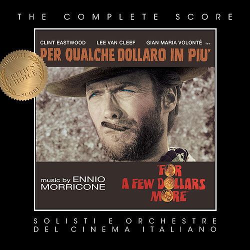 For a Few Dollars More (Complete Original Score) by Ennio Morricone
