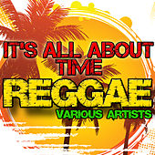 It's All About Time: Reggae by Various Artists