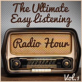 The Ultimate Easy Listening Radio Hour Vol. 1: The Best of Paul Mauriat, Luis Salinas, & Richard Clayderman by Various Artists