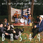 Big Backyard Beat Show by BR5-49