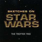 Sketches On Star Wars by The Trotter Trio