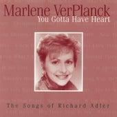 You Gotta Have Heart by Marlene Ver Planck