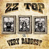 The Very Baddest by ZZ Top