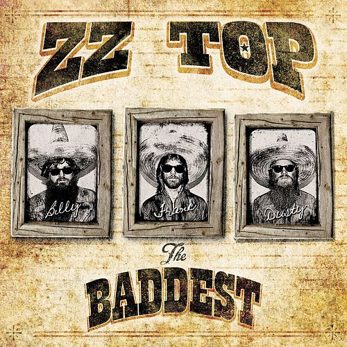 The Baddest by ZZ Top