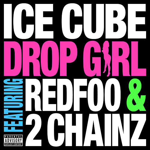 Drop Girl von Ice Cube