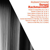 Rachmaninoff: Keyboard Immortal by Sergei Rachmaninoff