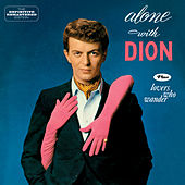 Alone with Dion + Lovers Who Wander (Bonus Track Version) by Dion