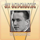 The Lengendary Bix by Bix Beiderbecke
