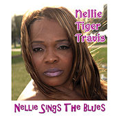 Nellie Sings the Blues by Nellie Tiger Travis