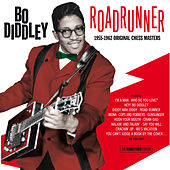 Roadrunner: 1955-1962 Original Chess Masters. The Remastered Edition by Bo Diddley