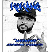 Weekend (feat. n'cognito, Madz & Tiny) by Kokane