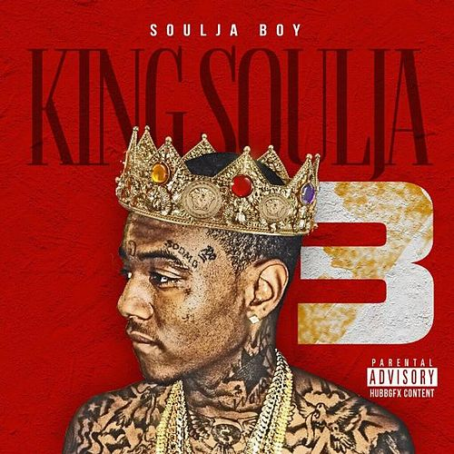 King Soulja 3 by Soulja Boy