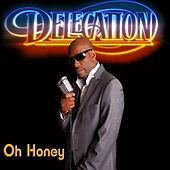 Oh Honey by Delegation