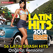 Latin Hits 2014 Summer Edition - 56 Latin Smash Hits (Salsa, Bachata, Dembow, Merengue, Reggaeton, Urbano, Timba, Cubaton, Kuduro, Latin Fitness) by Various Artists