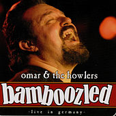 Bamboozled: Live in Germany by Omar and The Howlers