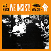 We Insist!: Freedom Now Suite (Bonus Track Version) by Max Roach