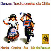Danzas Tradicionales de Chile. Norte-Centro-Sur-Isla de Pascua by Various Artists