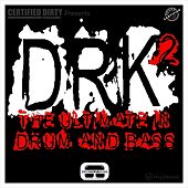 DRK 2 The Ultimate In Drum And Bass by Various Artists