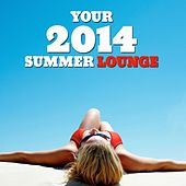 Your 2014 Summer Lounge by Various Artists