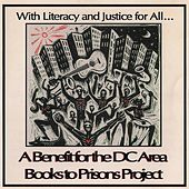 With Literacy and Justice for All: A Benefit for the DC Area Books to Prisons Project by Various Artists