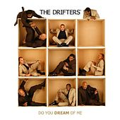 Do You Dream of Me by The Drifters