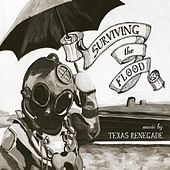 Surviving the Flood by Texas Renegade
