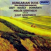 Liszt: Grand Duo Concertant / Kodaly: Epigrammak (Epigrams) / Dohnanyi: Ruralia Hungarica by Miklos Szenthelyi