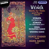 Weiner: Works for Violin and Piano (Complete) by Vilmos Szabadi