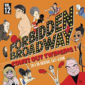 Forbidden Broadway: Comes Out Swinging! by Forbidden Broadway