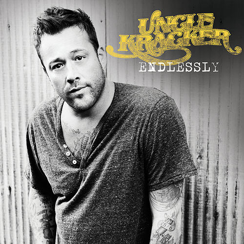 Endlessly von Uncle Kracker