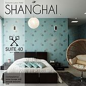 Exclusive Luxury Hotel Shanghai - Suite n°40: Contemplative Asian Lounge and Sensual Acoustic Chill by Various Artists
