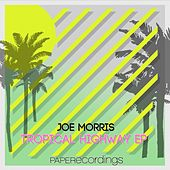 Tropical Highway - Single by Joe Morris