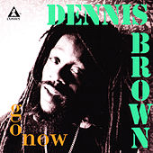 Go Now by Dennis Brown