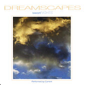 Dreamscapes: Sweet Nights by Current