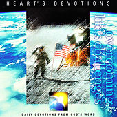 Overcoming Life's Challenges by 4Heart's Devotion
