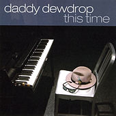 This Time by Daddy Dewdrop