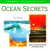 Compose Relaxation Series: Ocean Secrets (Healing) by Current