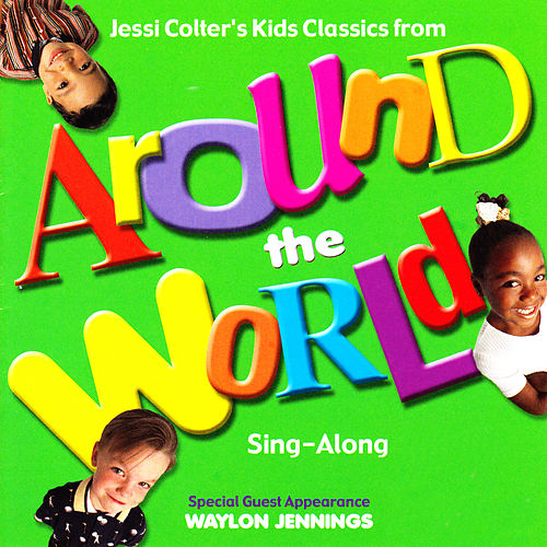 Jessi Colter's Kids Classics from Around the World (Sing-Along) by Jessi Colter