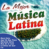 La Mejor Música Latina by Various Artists
