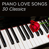 Piano Love Songs: 30 Classics by Piano Love Songs